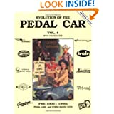 Evolution of the Pedal Car Vol. 4 by Neil S. Wood