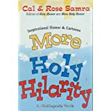 More Holy Hilarity : Inspirational Humor & Cartoons ~ Cal Samra