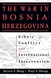 img - for Ethnic Conflict and International Intervention: Crisis in Bosnia-Herzegovina, 1990-93 by Burg, Steven L., Shoup, Paul S. (2000) Paperback book / textbook / text book