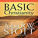 Basic Christianity (       UNABRIDGED) by John Stott Narrated by Grover Gardner