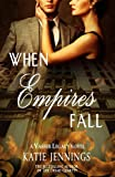 When Empires Fall (A Vasser Legacy Novel)