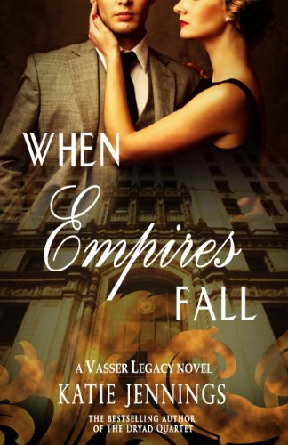 When Empires Fall (A Vasser Legacy Novel) by Katie Jennings