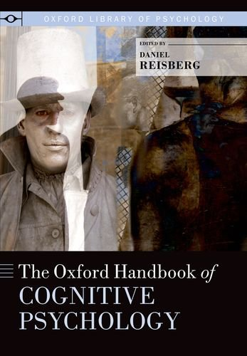 The Oxford Handbook of Cognitive Psychology (Oxford Library of Psychology)