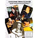 English Folk Guitar, Songs and Instrumentals: Bk. 1: Off the Record Transcriptions of 44 Songs and Guitar Solos in Staff Notation and Tablatureby Michael Raven