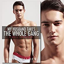 My Husband Takes The Whole Gang: Full House Audiobook by Hank Wilder Narrated by Hank Wilder