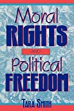 Moral Rights and Political Freedom (Studies in Social and Political Philosophy)