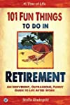 101 Fun Things to do in Retirement: A...