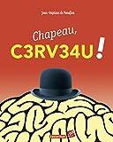 """Afficher """"Chapeau, cerveau !"""""""