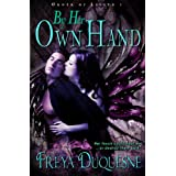 By Her Own Hand (Order of Lilith) ~ Freya Duquesne