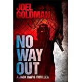 No Way Out (Jack Davis Thrillers Book 3) by Joel Goldman  (Apr 14, 2012)
