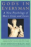 Gods in Everyman: Archetypes That Shape Mens Lives
