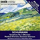 Schumann Symphony No.3 (Rhenish) , MANFRED OVERTURE, GENOVEVA OVERTURE walter weller (Conductor), bbc national orchestra