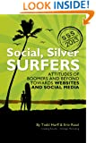 Social Silver Surfers 2013: An Updated Look at the Attitudes of Baby Boomers and Seniors Towards Websites and Social Media