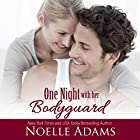 One Night with Her Bodyguard Hörbuch von Noelle Adams Gesprochen von: Carly Robins