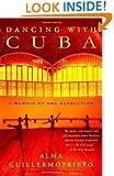 Dancing with Cuba: A Memoir of the Revolution