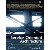 Service-Oriented Architecture: Concepts, Technology, and Design (Prentice Hall Service-Oriented Computing Series from Thomas Erl)by Thomas Erl