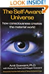 Self-Aware Universe: How Consciousnes...