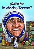 �Qui�n fue la Madre Teresa? (Quien Fue? / Who Was?) (Spanish Edition)