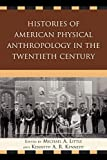img - for Histories of American Physical Anthropology in the Twentieth Century book / textbook / text book
