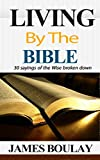 Living By the Bible: The 30 Sayings of the Wise from the book of Proverbs broken down