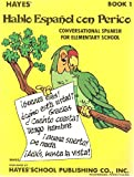img - for Hablo Espanol Con Perico: Conversational Spanish Book 1 (Spanish Edition) book / textbook / text book