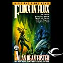 Flinx in Flux: A Pip & Flinx Adventure Audiobook by Alan Dean Foster Narrated by Stefan Rudnicki