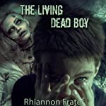The Living Dead Boy and the Zombie Hunters: A Young Adult Zombie Novel | Rhiannon Frater