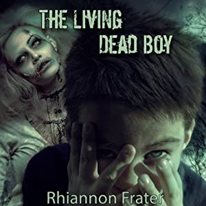 The Living Dead Boy and the Zombie Hunters: A Young Adult Zombie Novel | [Rhiannon Frater]