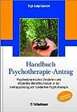 Handbuch Psychotherapie-Antrag: Psychodynamisches Verstehen und effizientes Berichtschreiben in der tiefenpsychologisch fundierten Psychotherapie - Unter redaktioneller Mitarbeit von Martina Stang