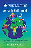 img - for Storying Learning in Early Childhood: When Children Lead Participatory Curriculum Design, Implementation, and Assessment (Rethinking Childhood) book / textbook / text book