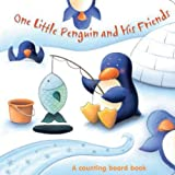 One Little Penguin and His Friends: A counting board book (One Little series board book)