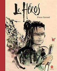 Le héros par Pierre Cornuel