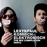 Komisch Elektronisch Part 3 (The Mix Compilation)