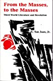 img - for From the Masses, to the Masses: Third World Literature and Revolution (Studies in Marxism) book / textbook / text book