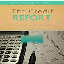 The Credit Report: The Busy Persons Guide to Credit Repair Audiobook by Joseph Mitchell Narrated by Pete Beretta