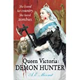 Queen Victoria: Demon Hunterby A E Moorat