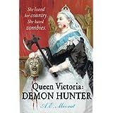 Queen Victoria: Demon Hunterby A E Moorat