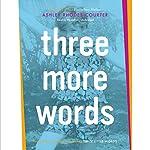 Three More Words | Ashley Rhodes-Courter