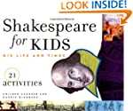 Shakespeare for Kids: His Life and Ti...