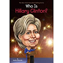 Who Is Hillary Clinton? Audiobook by Heather Alexander Narrated by Nan Mcnamara