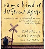 Same Kind of Different As Me (An Abridged Production)[3-CD Set]; A Modern-Day Slave, an International Art Dealer, and the Unlikely Woman Who Bound Them Together