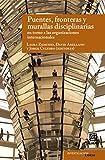 img - for Puentes, fronteras y murallas disciplinarias en torno a las organizaciones internacionales (Investigaci n e ideas) (Spanish Edition) book / textbook / text book