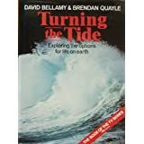 Turning The Tide. Exploring The Options For Life On Earthby David Bellamy