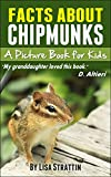 Chipmunk Facts: Chipmunks; A Picture Book for Kids About Chipmunks (Facts For Kids Picture Books 5)