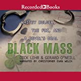 img - for Black Mass: Whitey Bulger, The FBI, and a Devil's Deal book / textbook / text book