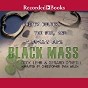 Black Mass: Whitey Bulger, The FBI, and a Devil's Deal | [Gerard O'Neill, Dick Lehr]