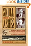 Skull in the Ashes: Murder, a Gold Ru...