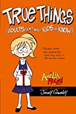 True Things (Adults Don't Want Kids to Know) (Amelia Rules)