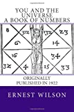 You and the Universe, A Book of Numbers: Originally Published in 1922