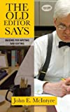 The Old Editor Says: Maxims for Writing and Editing